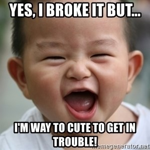 Humored Asian Child - Yes, I broke it But... I'm way to cute to get in trouble!