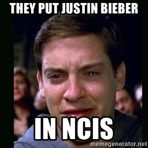crying peter parker - THEY PUT JUSTIN BIEBER IN NCIS