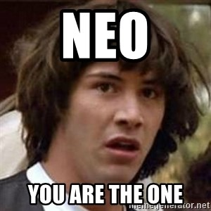 Conspiracy Keanu - neo you are the one