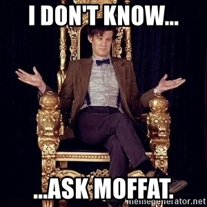 Hipster Doctor Who - I don't know... ...Ask Moffat.
