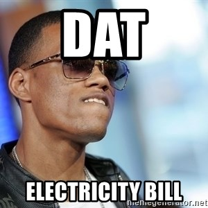 Dat Ass - dat electricity bill