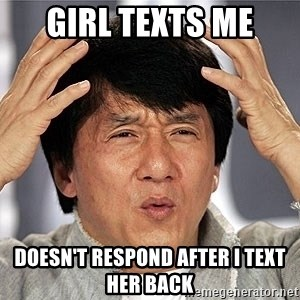 Jackie Chan - girl texts me doesn't respond after i text her back