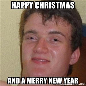 really high guy - Happy christmas and a merry new year