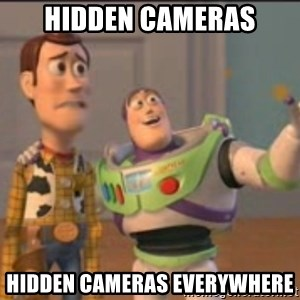 X, X Everywhere  - Hidden cameras hidden cameras everywhere