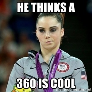 Not Impressed McKayla - HE THINKS A 360 IS COOL