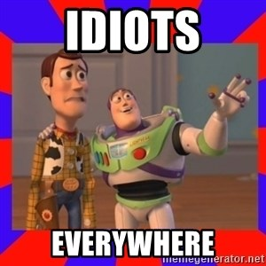 Everywhere - IDIOTS EVERYWHERE