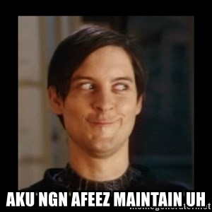 Tobey_Maguire - aku ngn afeez maintain uh