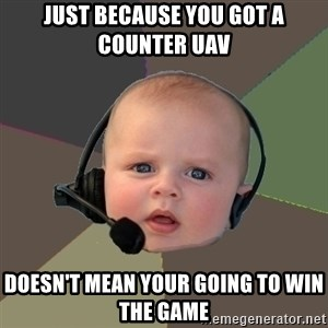 FPS N00b - Just because you got a counter uav doesn't mean your going to win the game