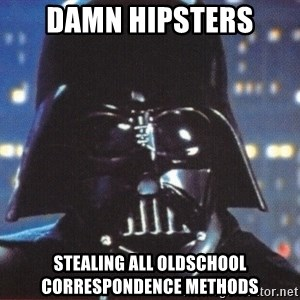 Darth Vader - Damn Hipsters stealing all oldschool correspondence methods
