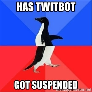 Socially Awkward to Awesome Penguin - Has twitbot got suspended