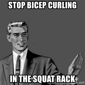 Correction Guy - Stop bicep Curling  in the squat rack