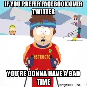 South Park Ski Teacher - if you prefer facebook over twitter you're gonna have a bad time