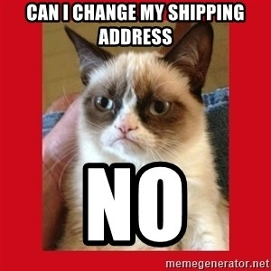 No cat - can i change my shipping address no
