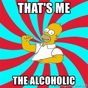 Frases Homero Simpson - THAT'S ME  THE ALCOHOLIC