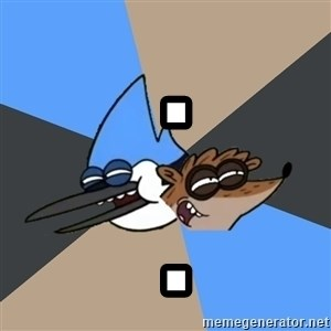 Regular Show Meme -  .  .