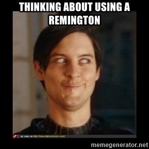 Tobey_Maguire - THINKING ABOUT USING A REMINGTON