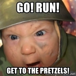 GET TO THE CHOPPA - GO! RUN! GET TO THE PRETZELS!