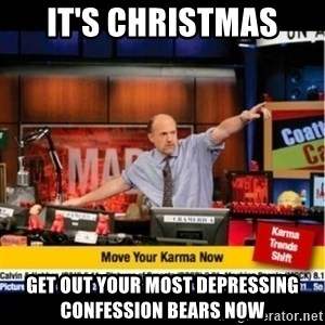 Mad Karma With Jim Cramer - it's christmas get out your most depressing confession bears now