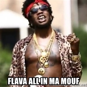 Trinidad James Tellem - FLAVA ALL IN MA MOUF