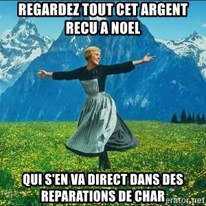 Look at all the things - regardez tout cet argent recu a noel qui s'en va direct dans des reparations de char