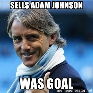 Mancini - sells adam johnson was goal