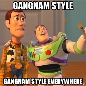 Consequences Toy Story - gangnam style gangnam style everywhere