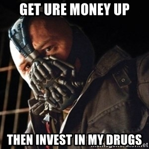 Only then you have my permission to die - get ure money up then invest in my drugs