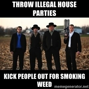 Amish Mafia - THROW ILLEGAL HOUSE PARTIES KICK PEOPLE OUT FOR SMOKING WEED