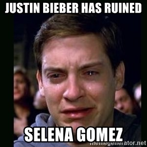 crying peter parker - Justin bieber has ruined selena gomez