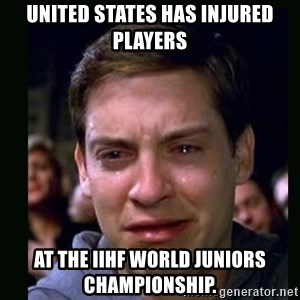 crying peter parker - united states has injured players at the iihf world juniors championship.