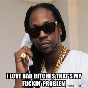 2 chainz ugly - i love bad bitches that's my fuckin' problem