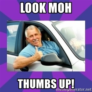 Perfect Driver - LOOK MOH THUMBS UP!