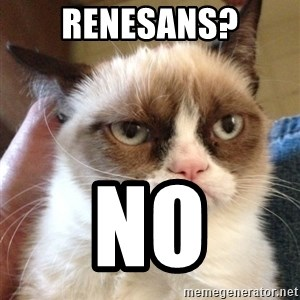 Mr angry cat - Renesans? NO