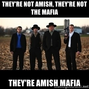 Amish Mafia - they're Not amish, they're not the mafia they're amish mafia