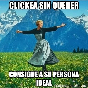 Look at all the things - CLICKEA SIN QUERER CONSIGUE A SU PERSONA IDEAL