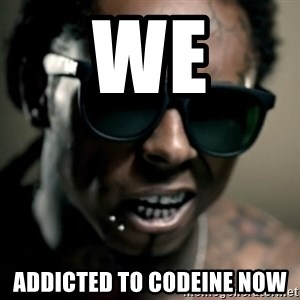 Lil' Wayne We President Now - we addicted to codeine now