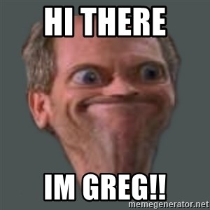 Housella ei suju - HI THERE  IM GREG!!