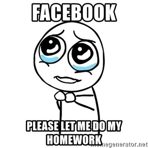 pleaseguy  - facebook please let me do my homework