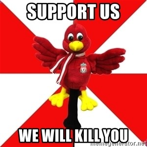 Liverpool Problems - SUPPORT US  WE WILL KILL YOU