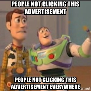 X, X Everywhere  - people not clicking this advertisement people not clicking this ADVERTISEMENT everywhere