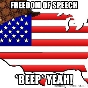 Scumbag America - freedom of speech *beep* yeah!