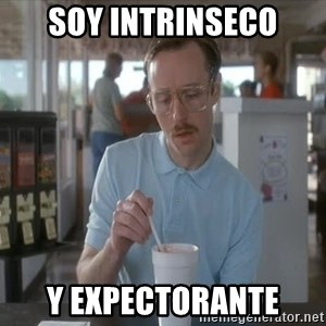 so i guess you could say things are getting pretty serious - Soy intrinseco y expectorante