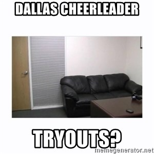 casting couch - Dallas cheerleader Tryouts?