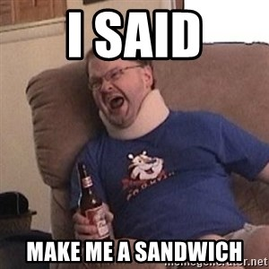 Fuming tourettes guy - I said Make me a sandwich