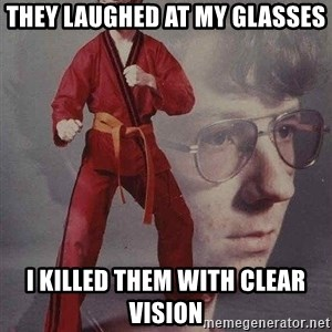 Karate Kyle - They laughed at my glasses I killed them with clear vision