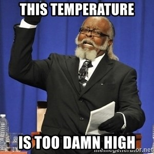 Rent Is Too Damn High - ThIs temperature Is too damn high