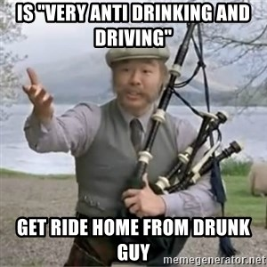 "contradiction - Is ""very anti drinking and driving""  get ride home from drunk guy"