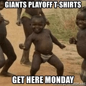 Third World Success - Giants playoff t-shirts get here monday