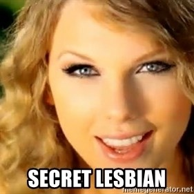 Taylor Swift - secret lesbian