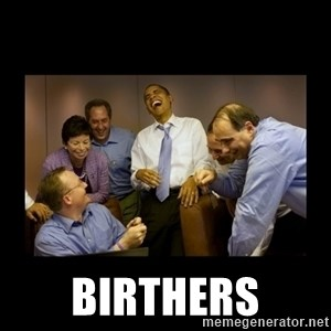 obama laughing  - birthers